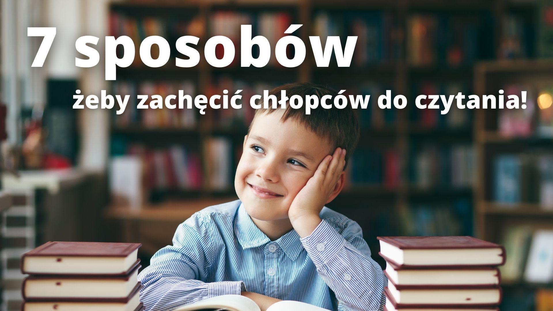 Jak zachęcić chłopców do czytania?